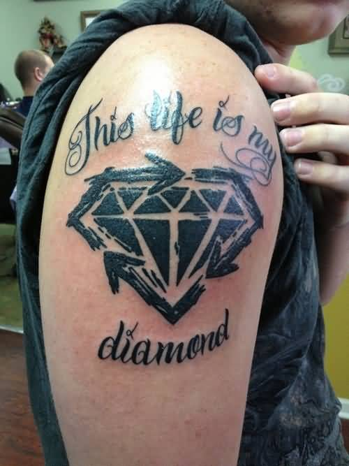 Men Upper Sleeve Cover Up With Outstanding Black Diamond Tattoo Design With Amazing This Life Is My Diamond Text