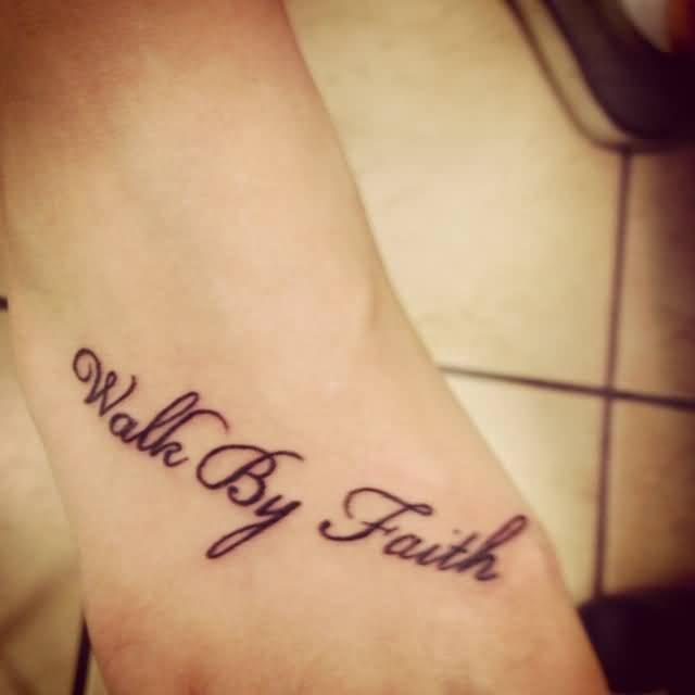 Lovely Walk By Faith Word Tattoo Make On Foot