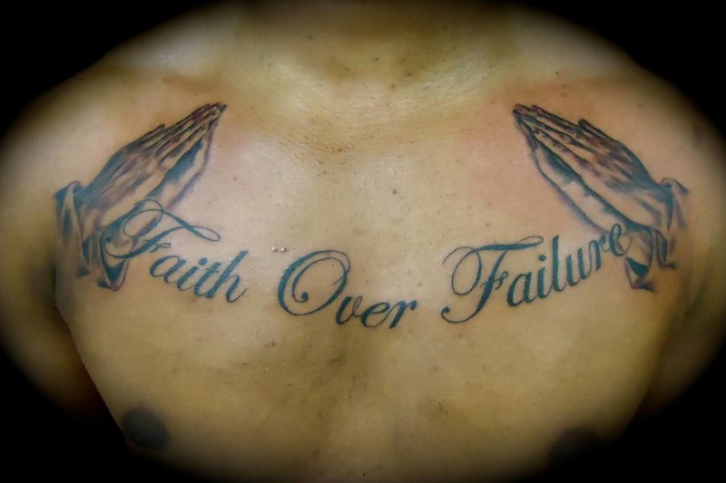 Men Chest Cover Up With  Wonderful Faith Over Failure Text Tattoo Design With Lovely Praying Hands