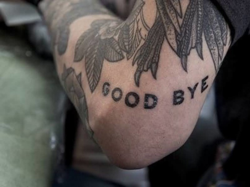 Simple Good Bye Text Tattoo Design Make On Men's Elbow