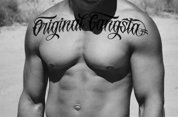 Men Chest Cover Up With Mind Blowing Black Ink Original Gangsta Text Tattoo