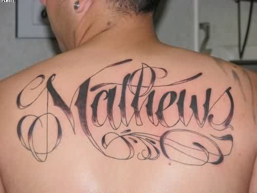 Men Show Cool Mathews Word Tattoo Design Image Make On Upper Back